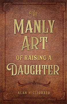 The Manly Art of Raising a Daughter - The Book